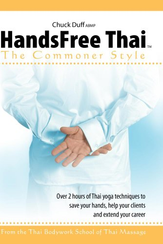 HandsFree Thai Massage: The Commoner Style with Chuck Duff
