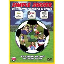 Simple Soccer: The Essential Techniques of Soccer