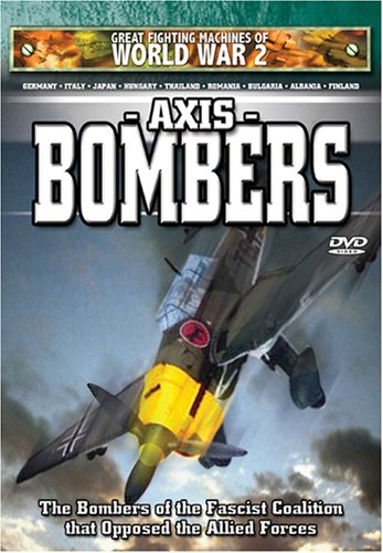 Great Fighting Machines of WW2 - Axis Bombers