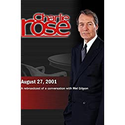 Charlie Rose with Mel Gibson (August 27, 2001)