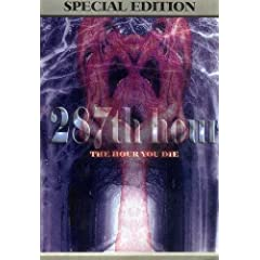 287th Hour: The Hour You Die