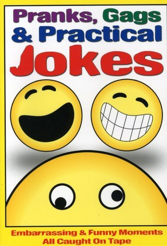 Pranks Gags and Practical Jokes