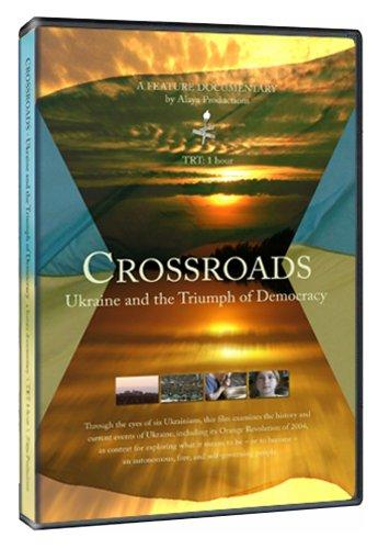 Crossroads - Ukraine and the Triumph of Democracy