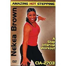 Nekea Brown: Amazing Hot Stepping - A Step Interval Workout