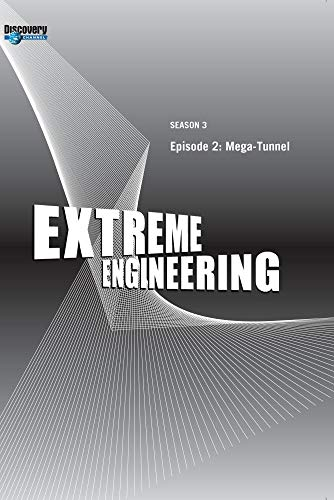Extreme Engineering Season 3 - Episode 2: Mega-Tunnel