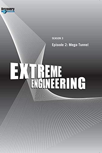 Extreme Engineering Season 3 - Episode 2: Mega-Tunnel