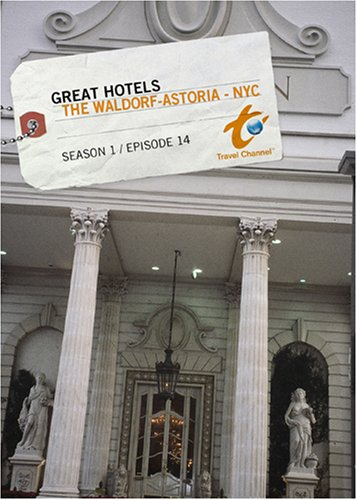 Great Hotels Season 1 - Episode 14: The Waldorf-Astoria - NYC