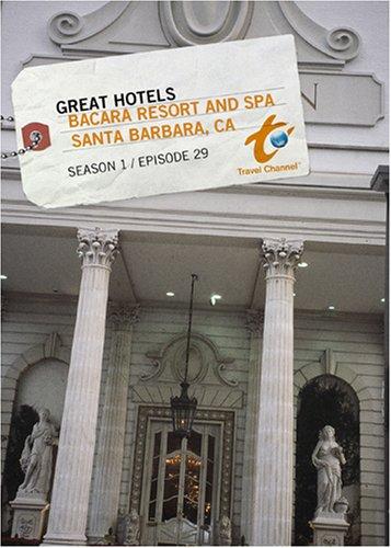 Great Hotels Season 1 - Episode 29: BACARA Resort and Spa - Santa Barbara, CA