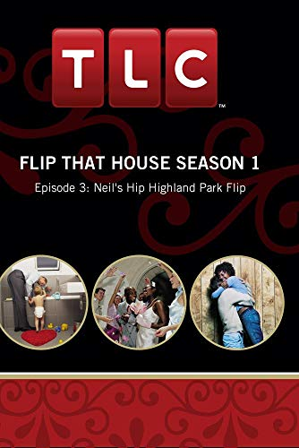 Flip That House Season 1 - Episode 3: Neil's Hip Highland Park Flip