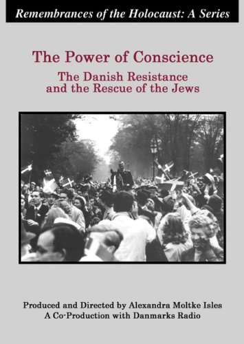 The Power of Conscience: The Danish Resistance and the Rescue of the Jews