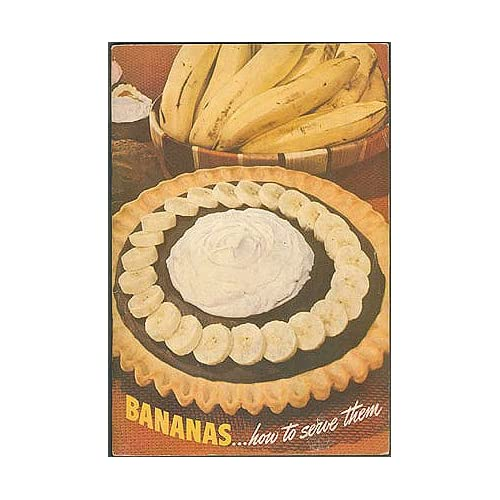 Bananas...How To Serve Them, Fruit Dispatch Company