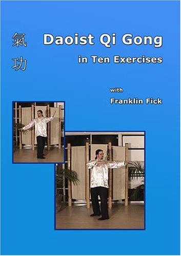 Daoist Qi Gong in Ten Exercises
