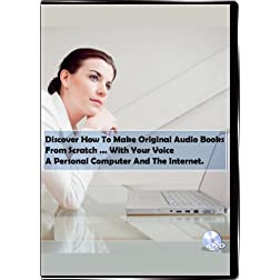 Discover How To Make Original Audio Books From Scratch...