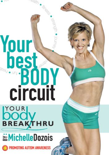 Michelle Dozois: Your Body Breakthru - Your Best Body Circuit