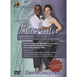 Learn To Dance Bachata, Advanced Volume 3:  A Step-By-Step Guide To Bachata Dancing