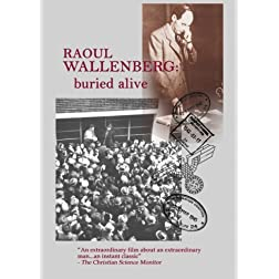 Raoul Wallenberg: Buried Alive