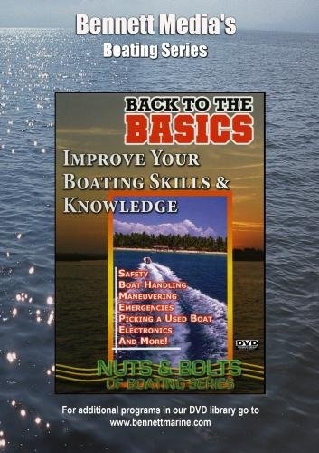 Back to the Basics of Boating: Improving Your Boating Skills & Knowledge