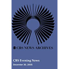 CBS Evening News (December 30, 2005)