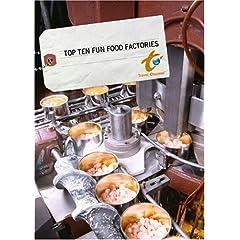 Top Ten Fun Food Factories