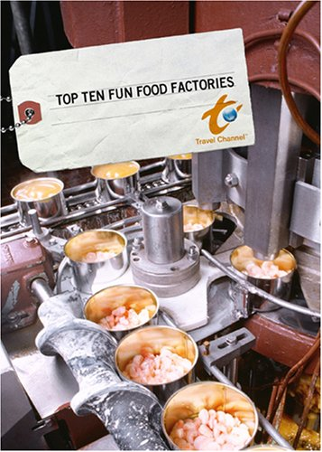 Top Ten Fun Food Factories