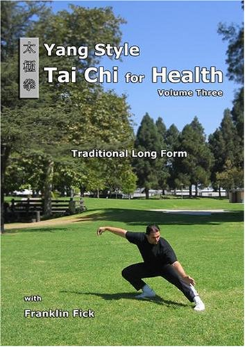 Yang Style Tai Chi for Health Volume Three: Traditional Long Form