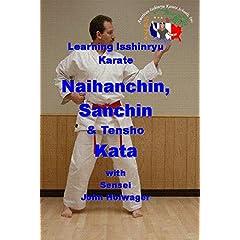 Learning Isshinryu Karate - Naihanchin, Sanchin & Tensho Kata