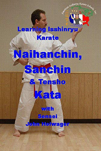 Learning Isshinryu Karate - Naihanchin, Sanchin & Tensho Kata
