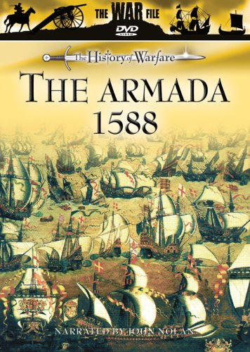 The History of Warfare: The Armada 1588