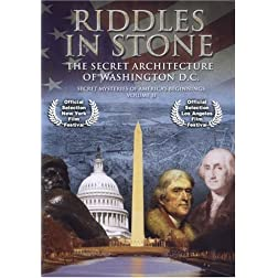 Riddles in Stone  - Secret Mysteries of America's Beginnings Volume II:  Secret Architecture of Washington, D.C.