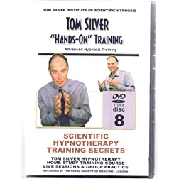 SCIENTIFIC HYPNOTHERAPY TRAINING SECRETS - (8-DVDs)HYPNOTHERAPY HOME STUDY TRAINING COURSE -WITH TOM SILVER INTERNATIONAL MASTER TRAINER -FOUNDER OF TOM SILVER INSTITUTE OF HYPNOSIS