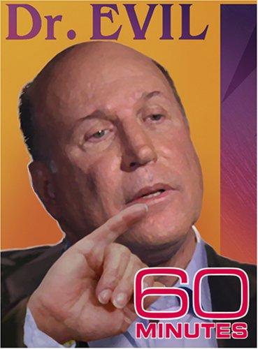 60 Minutes - Dr. Evil  (April 8, 2007)