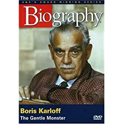 Biography - Boris Karloff: The Gentle Monster