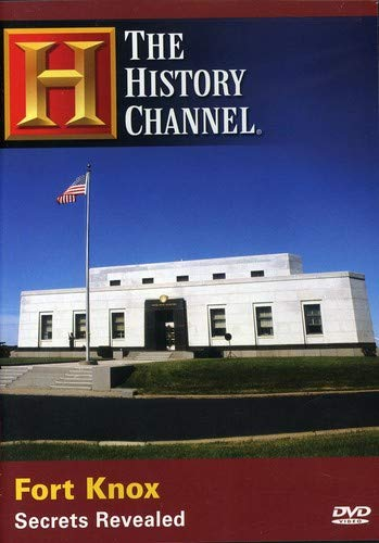 The History Channel: Fort Knox - Secrets Revealed