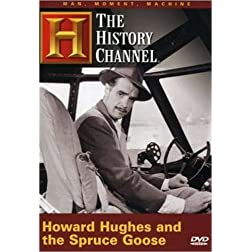The Man, Moment, Machine: Howard Hughes and the Spruce Goose