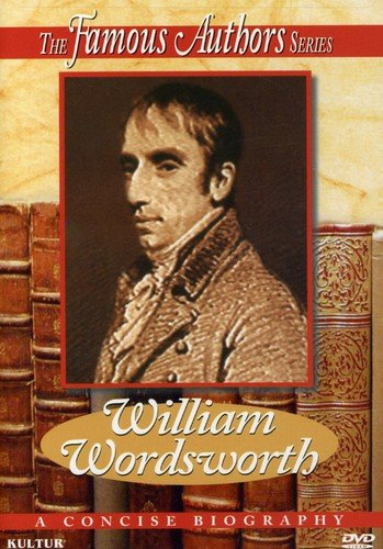 The Famous Authors: William Wordsworth