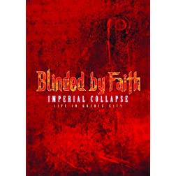 Blinded By Faith: Imperial Collapse - Live in Quebec City