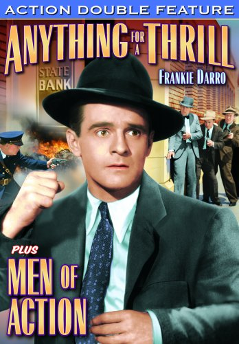 Anything For a Thrill (1937) / Men Of Action (1935)