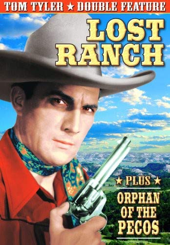 Tyler, Tom Double Feature: Orphans Of The Pecos (1938) /  Lost Ranch (1937)