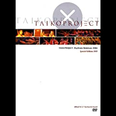 TAIKOPROJECT: Rhythmic Relations 2006 Special Edition Taiko DVD