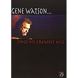 Gene Watson Sings His Greatest Hits