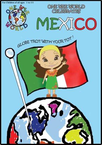 One Wee World Celebrates Mexico