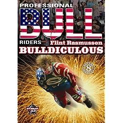 Professional Bull Riders: Flint Rasmussen - Bulldiculous