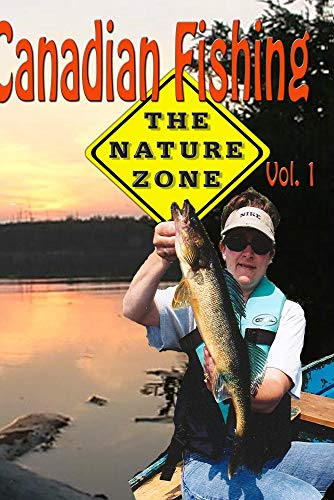 Canadian Fishing The Nature Zone Volume 1