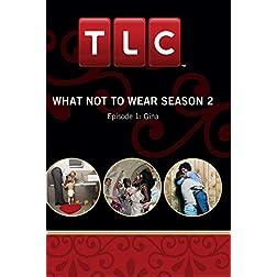 What Not To Wear Season 2 - Episode 1: Gina