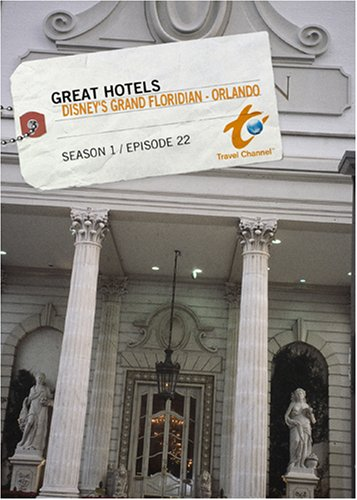 Great Hotels Season 1 - Episode 22: Disney's Grand Floridian - Orlando