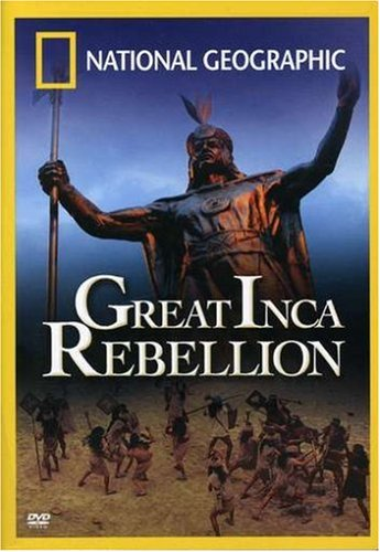 National Geographic: The Great Inca Rebellion
