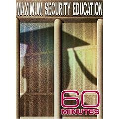 60 Minutes - Maximum Security Education (April 15, 2007)