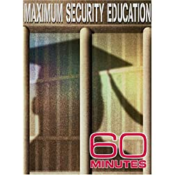 60 Minutes - Maximum Security Education (April 15, 2007)