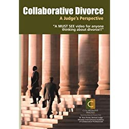Collaborative Divorce, A Judge's Perspective