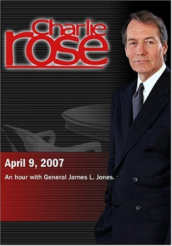 Charlie Rose - General James L. Jones (April 9, 2007)